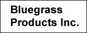 BLUEGRASS PRODUCTS, INC.
